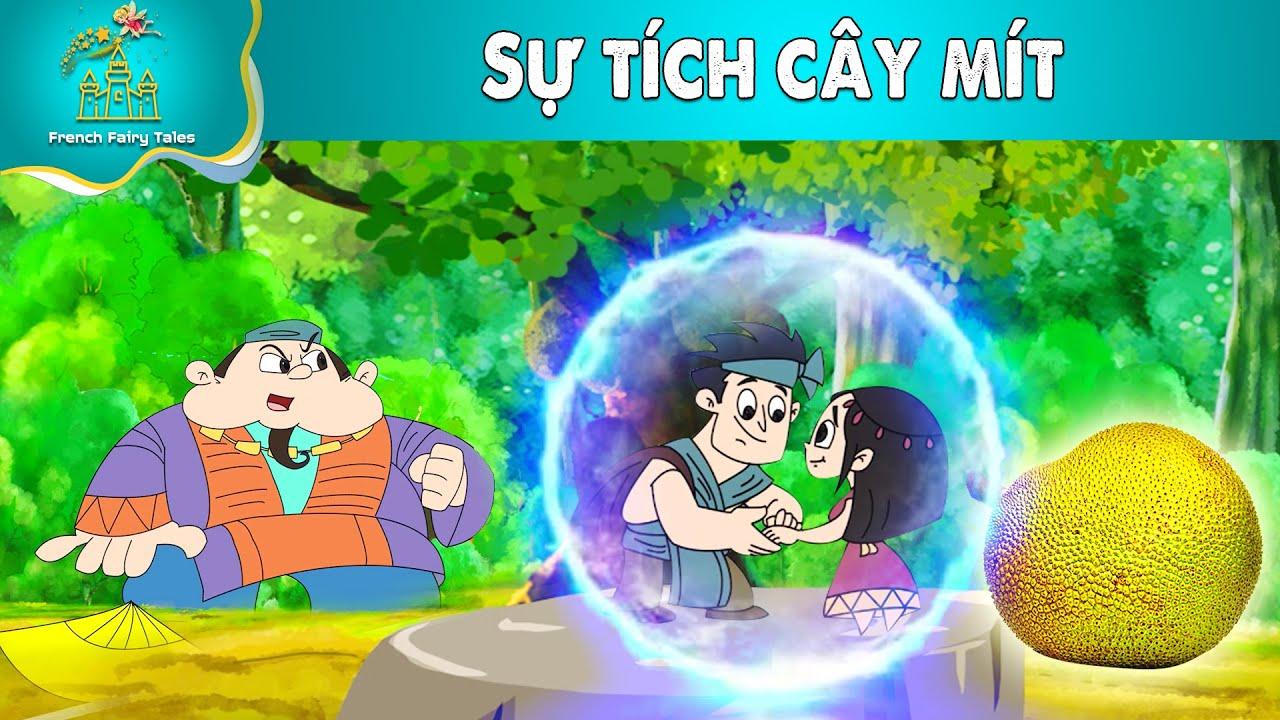 Sự tích cây mít - Truyện cổ tích Việt Nam chọn lọc